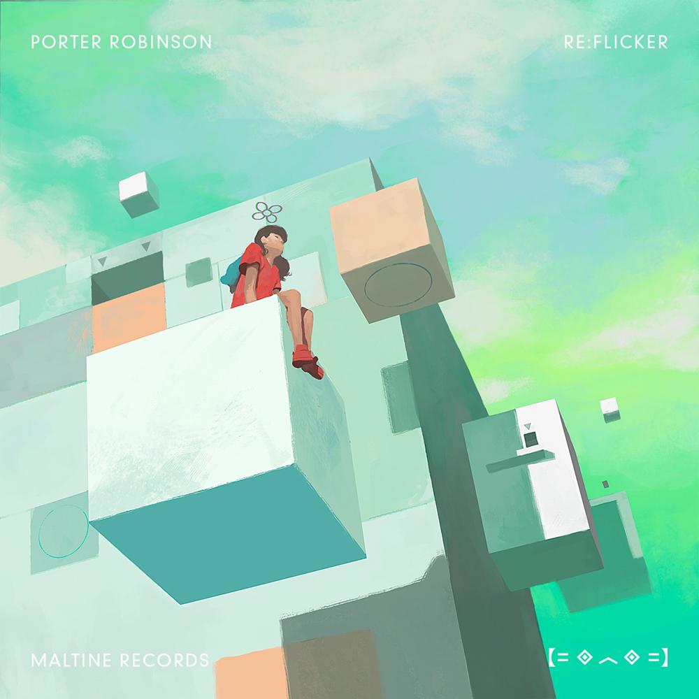 Maltine Records Maru137 Porter Robinson Re Flicker